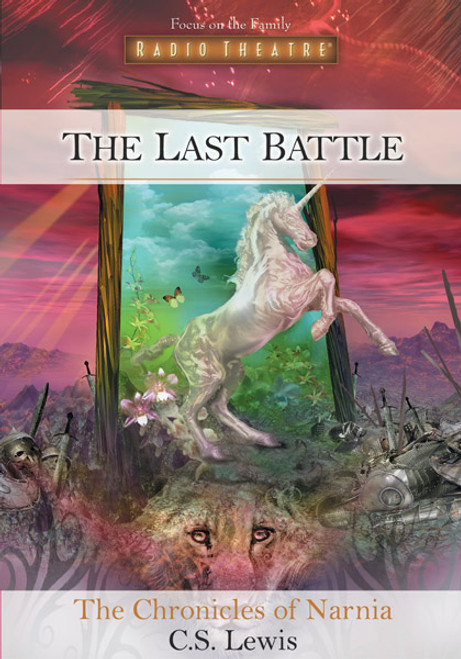 Radio Theatre: The Chronicles of Narnia: The Last Battle (Digital)