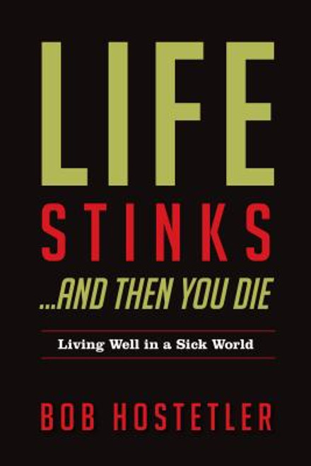 Life Stinks... and Then You Die