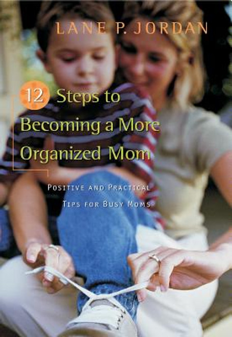 12 Steps to Becoming a More Organized Mom