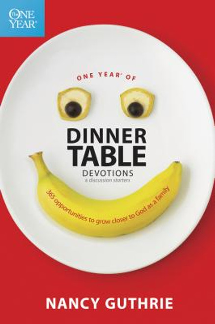 One Year of Dinner Table Devotions & Discussion Starters