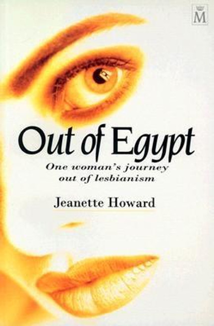 Out of Egypt: One Woman's Journey Out of Lesbianism