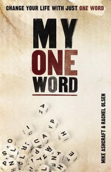 My One Word: Change Your Life with Just One Word