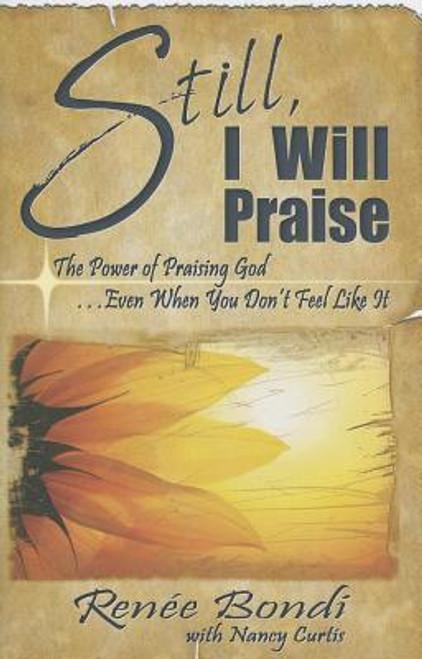 Still, I Will Praise