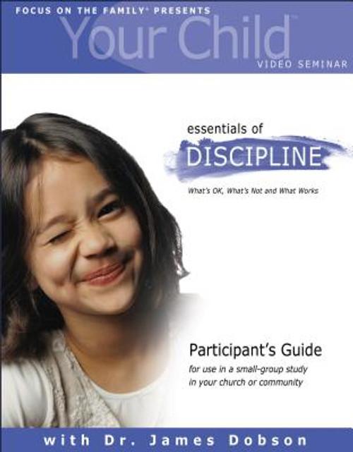 Your Child Video Seminar Essentials of Discipline