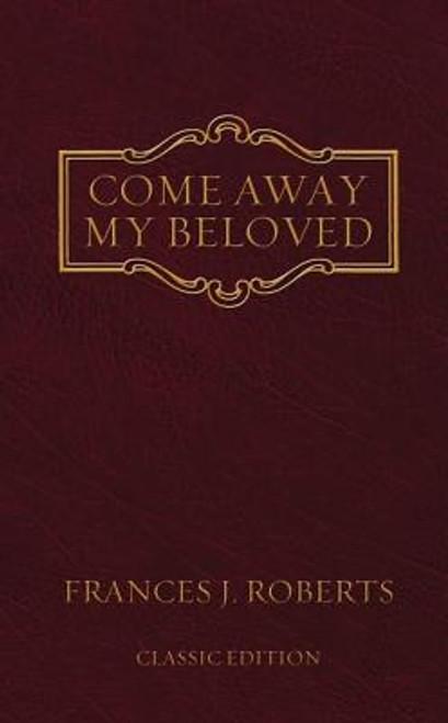 Come Away My Beloved: Original Edition