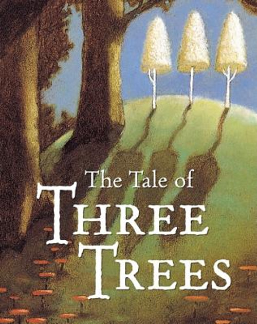 The Tale of Three Trees: A Traditional Folktale (Paperback)