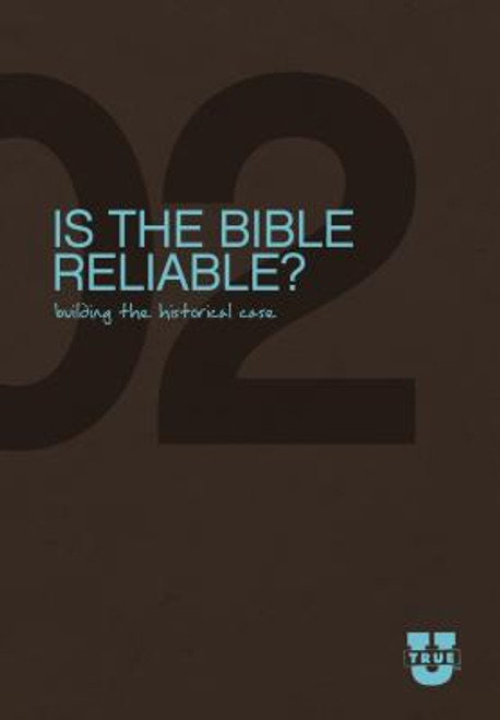 TrueU #2: Is the Bible Reliable?: Building the Historical Case