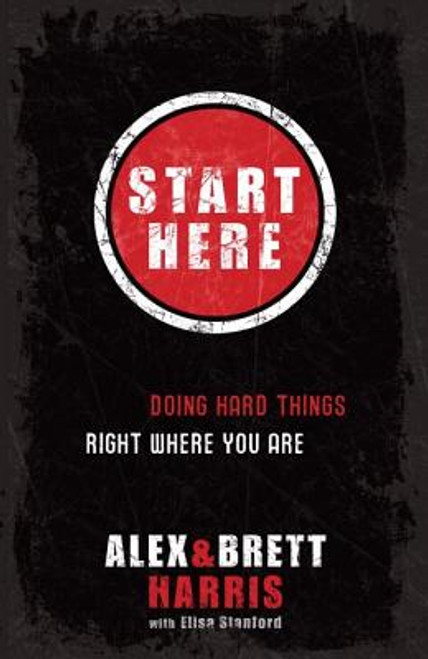 Start Here: Doing Hard Things Right Where You Are