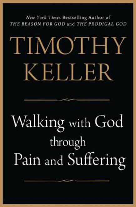 Walking with God Through Pain and Suffering (Hardcover)