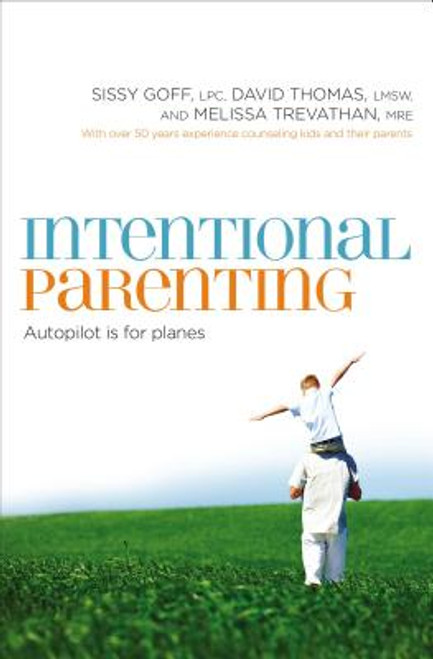 Intentional Parenting: Autopilot Is for Planes