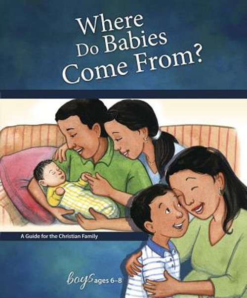 Where Do Babies Come From?: For Boys Ages 6-8