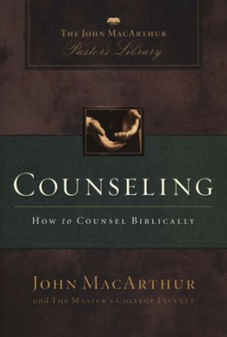 Counseling: The John MacArthur Pastor's Library