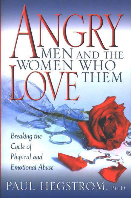 Angry Men and the Women Who Love Them