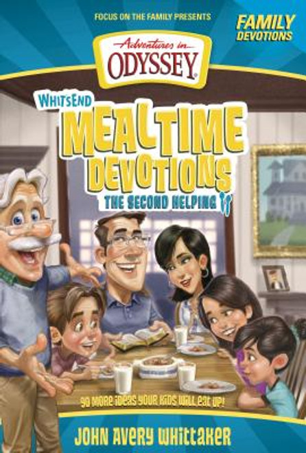 Adventures in Odyssey: Whit's End Mealtime Devotions: The Second Helping