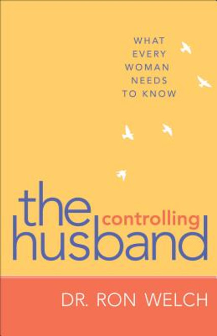 The Controlling Husband: What Every Woman Needs To Know