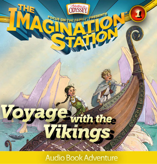 Adventures in Odyssey Imagination Station #1: Voyage with the Vikings [Audiobook] (Digital)