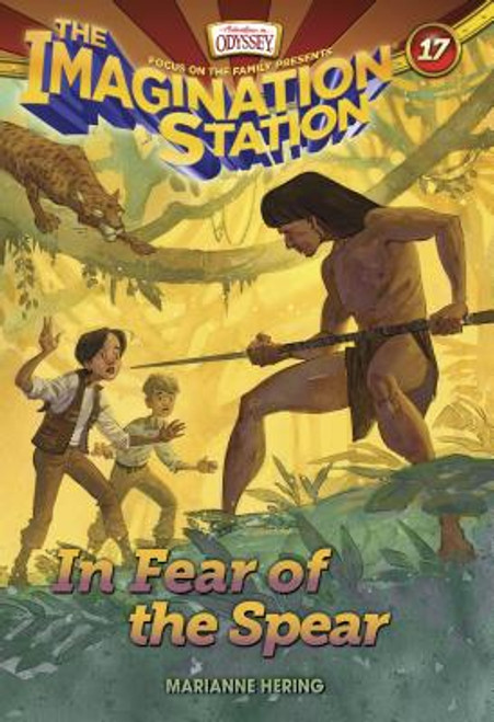Adventures in Odyssey: Imagination Station #17: In Fear of the Spear