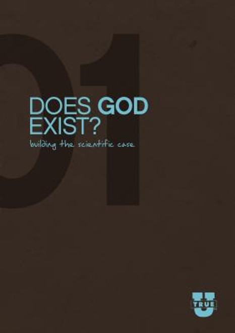 TrueU #1: Does God Exist  Building the Scientific Case Discussion Guide