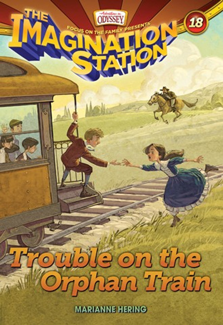 Adventures in Odyssey: Imagination Station #18: Trouble on the Orphan Train