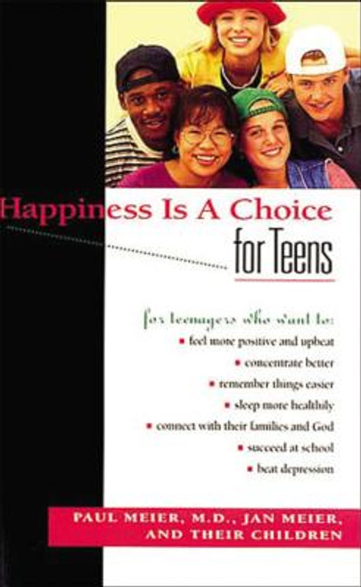 Happiness Is a Choice: For Teens