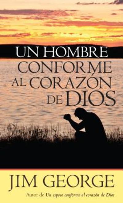Un Hombre Conforme Al Corazon de Dios