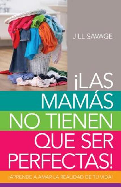 Las Mamas No Tienen Que Ser Perfectas