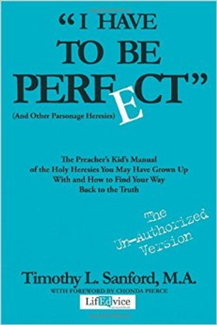 I Have to Be Perfect (And Other Parsonage Heresies)