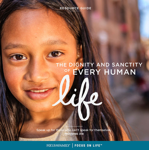 The Dignity and Sanctity of Every Human Life Resource Guide