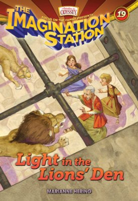 Adventures in Odyssey: Imagination Station #19: Light in the Lions' Den