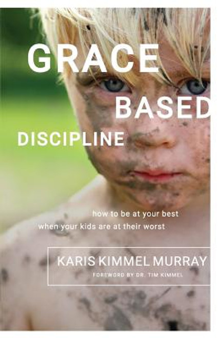 Grace Based Discipline