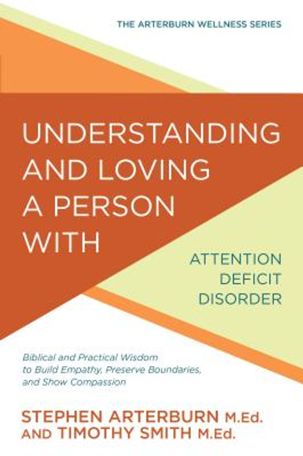 Understanding and Loving a Person with Attention Deficit Disorder
