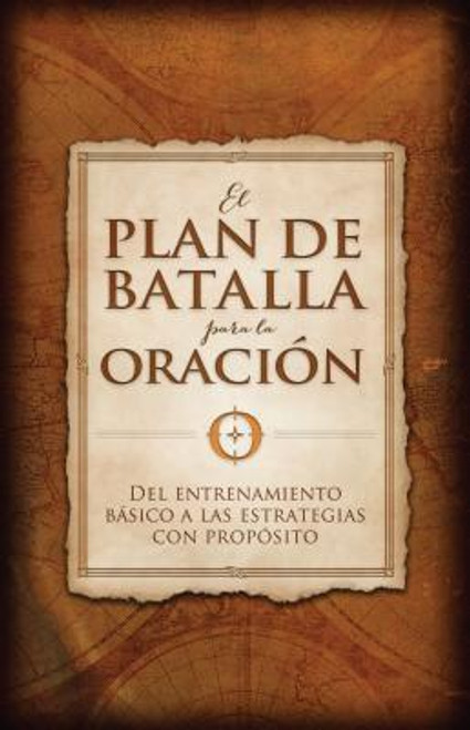 El Plan de Batalla Para La Oracion