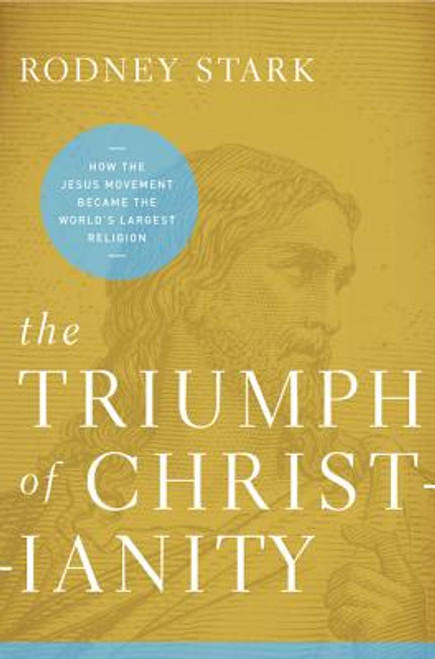 The Triumph of Christianity: How T Pb: How the Jesus Movement Became the World's Largest Religion