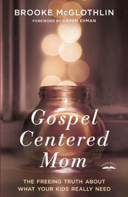 Gospel-Centered Mom
