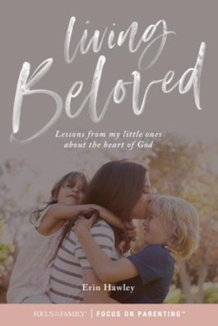 Living Beloved: Lessons from My Little Ones about the Heart of God