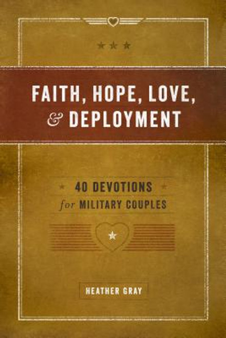 Faith, Hope, Love, and Deployment