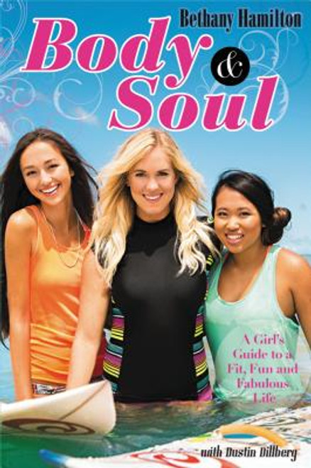 Body & Soul: A Girl's Guide to a Fit, Fun, and Fabulous Life