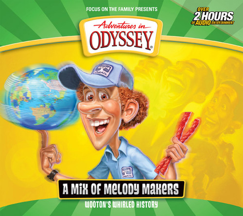 Adventures in Odyssey: Wooton's Whirled History: A Mix of Melody Makers (Digital)