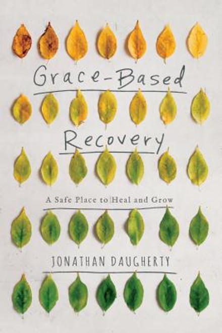 Grace Based Recovery: A Safe Place to Grow and Heal