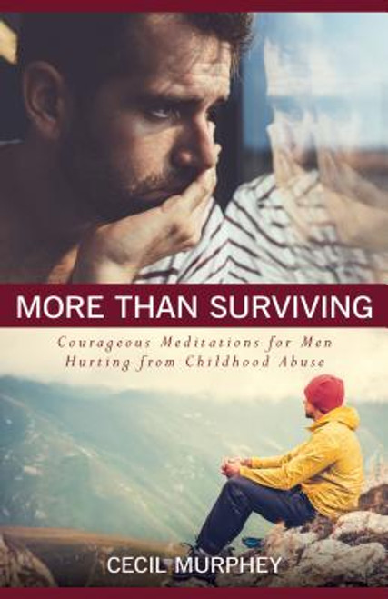 More Than Surviving: Courageous Meditations for Men Hurting from Childhood Abuse