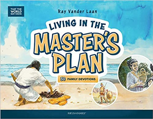 Living in the Master's Plan: 30 Family Devotions (That the World May Know)