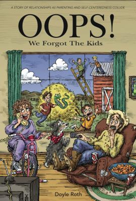 OOPS! We Forgot the Kids: A Story of Relationships as Parenting and Self-Centeredness Collide