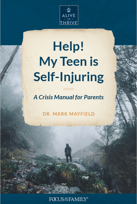Alive to Thrive - Help! My Teen is Self Injuring (Digital)