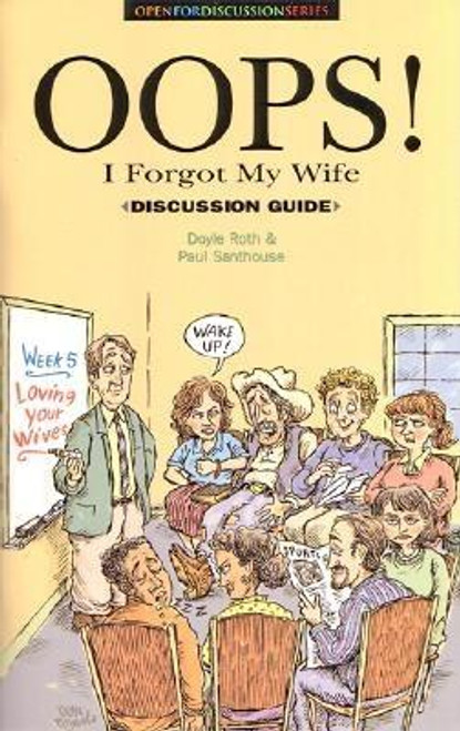 OOPS! I Forgot My Wife Discussion Guide
