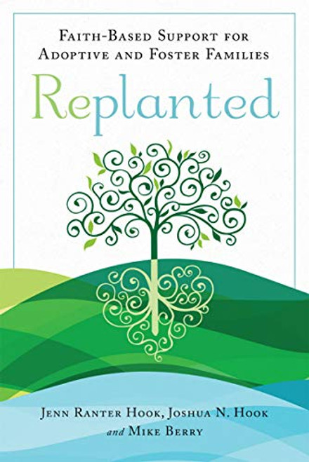 Replanted: Faith-Based Support for Adoptive and Foster Families