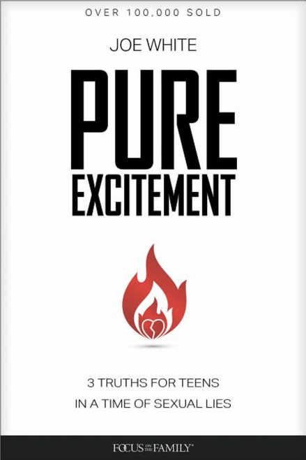 Pure Excitement: 3 Truths for Teens in a Time of Sexual Lies