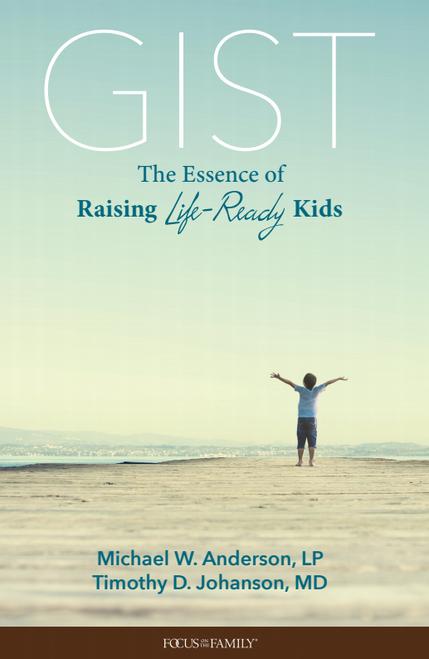 Gist: The Essence of Raising Life-Ready Kids