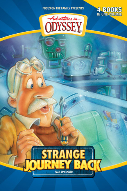 Adventures in Odyssey Four-Books-in-One: Strange Journey Back (Digital)