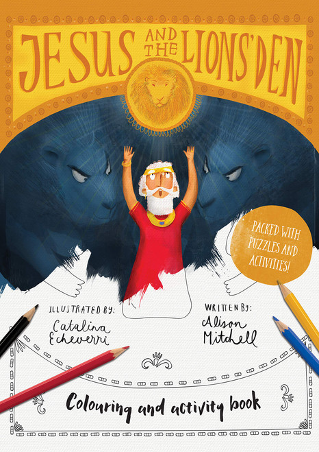 Jesus & the Lions' Den Colouring and Activity Book: Colouring, Puzzles, Mazes and More ( Tales That Tell the Truth )
