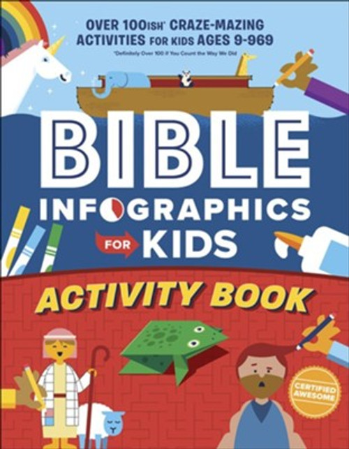 Bible Infographics for Kids Activity Book: Over 100-Ish Craze-Mazing Activities for Kids Ages 9 to 969 ( Bible Infographics for Kids )